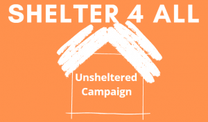 Shelter 4 All | Unsheltered Campaign