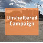 Unsheltered Campaign